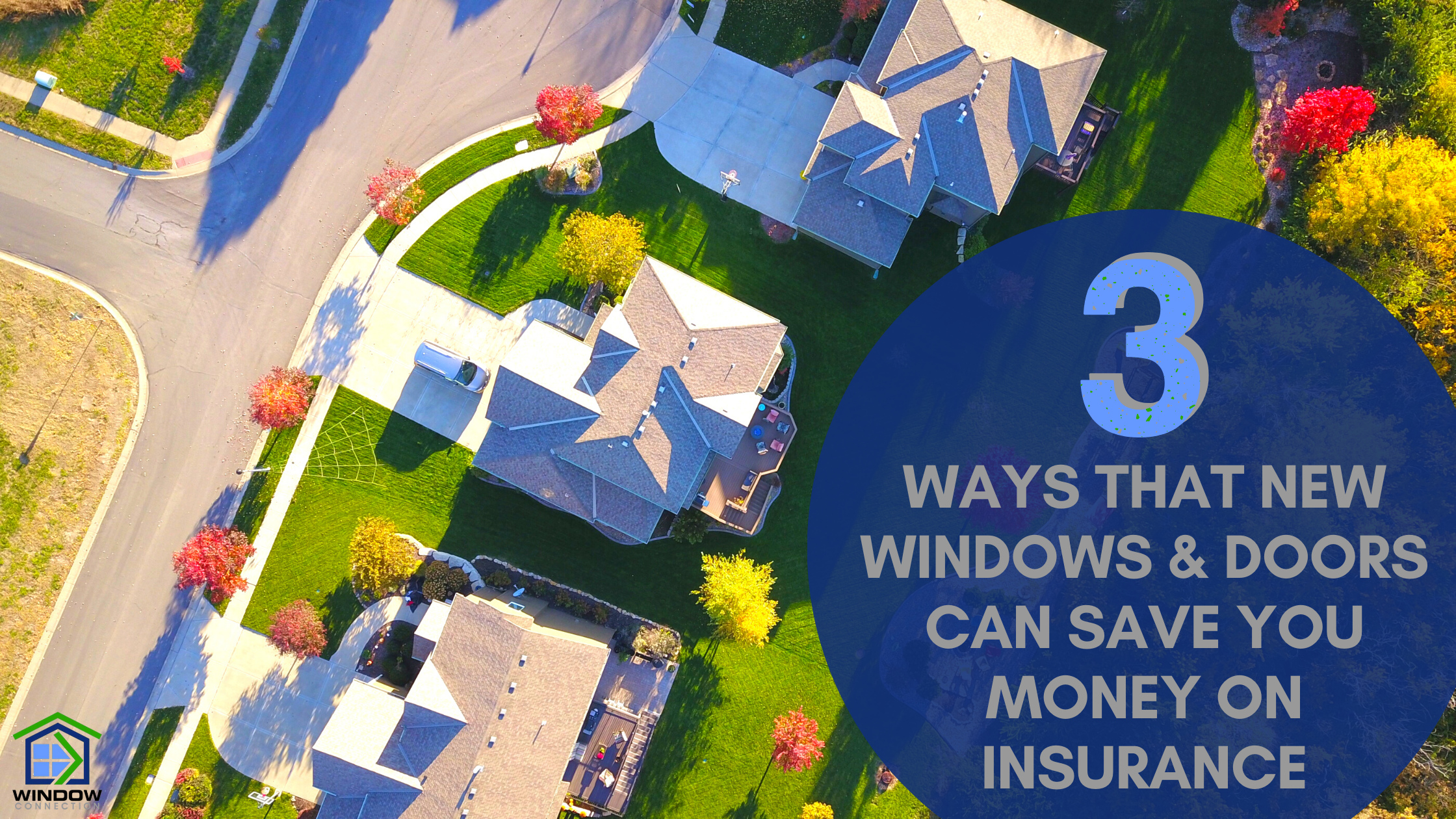 3 ways new windows can save you money on insurance.