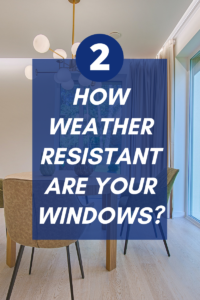 how weather resistant are your windows
